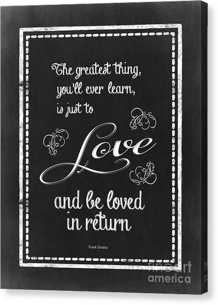 The Greatest Thing You'll Ever Learn Canvas Print