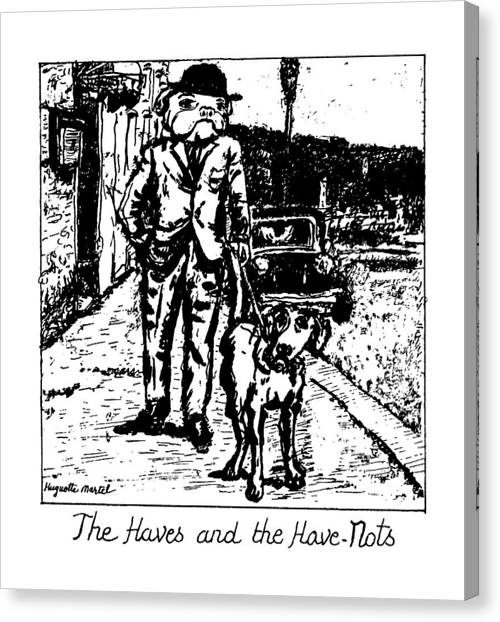 Have Canvas Print - The Haves And The Have-nots by Huguette Marte