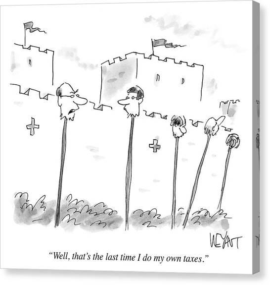 The Last Time I Do My Own Taxes Canvas Print