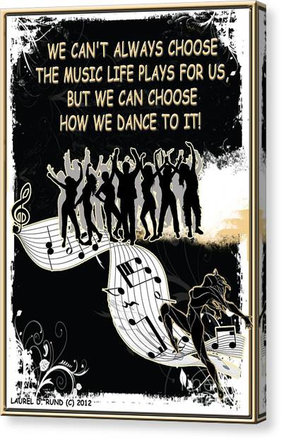 The Music Life Plays For Us Canvas Print