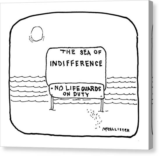 The Sea Of Indifference No Lifeguards On Duty Canvas Print