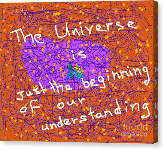 The Universe Is Just The Beginning Of Our Understanding Canvas Print