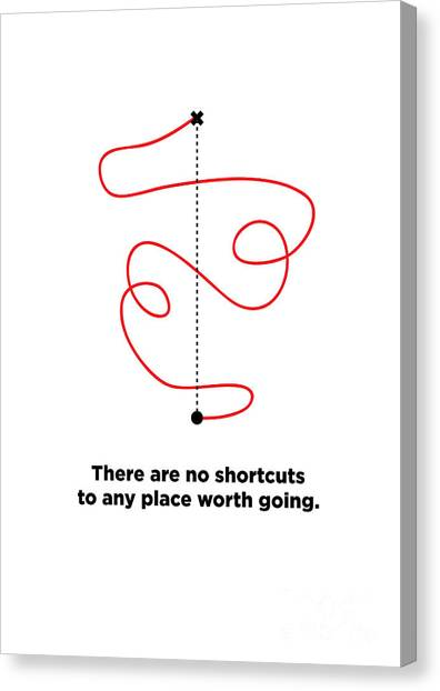 Philosophy Canvas Print - There Are No Shortcuts To Any Place by Orange Vectors