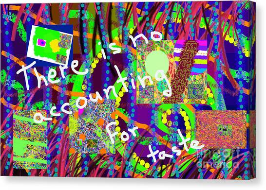 There Is No Accounting For Taste Canvas Print
