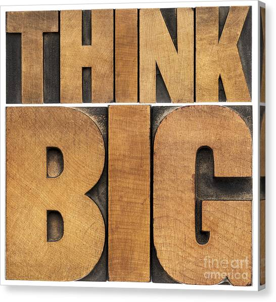 Think Big In Wood Type Canvas Print