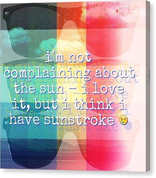 Teachers Canvas Print - Think I Have Sunstroke From Doing by Rachel Ayres