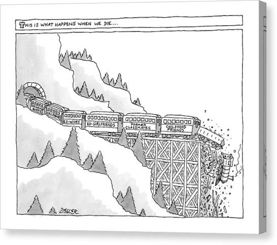 Train Canvas Print - This Is What Happens When We Die -- A Train by Jack Ziegler