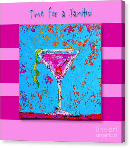 Time For A Jamitini Canvas Print