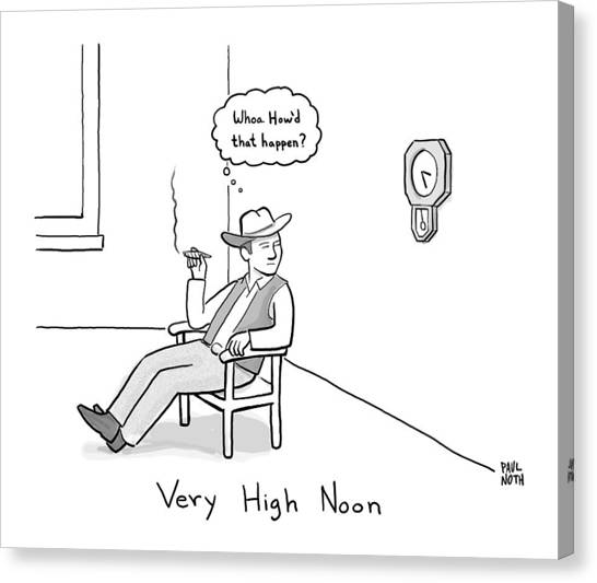 Cowboy Canvas Print - Title: Very High Noon. A Cowboy Looking by Paul Noth