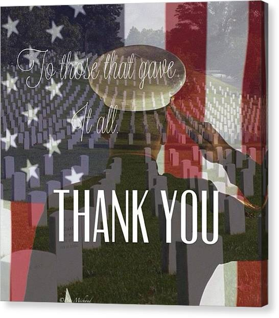 Army Canvas Print - To Those That Gave It All. Thank You by Pete Michaud