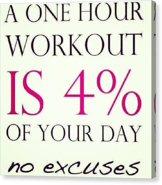 Workout Canvas Print - Too True #keepfit #exercise #fitness by Siobhan Macrae