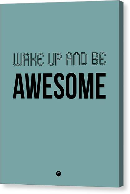 Hips Canvas Print - Wake Up And Be Awesome Poster Blue by Naxart Studio