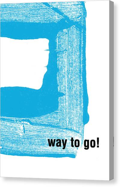 Graduation Canvas Print - Way To Go- Congratulations Greeting Card by Linda Woods