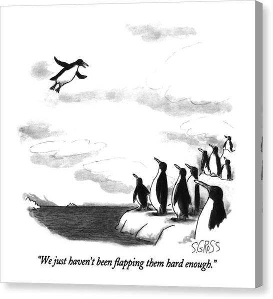 Penguins Canvas Print - We Just Haven't Been Flapping Them Hard Enough by Sam Gross