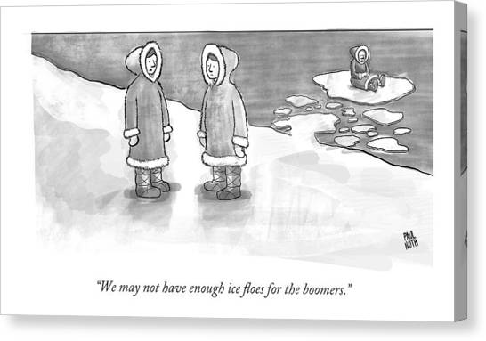 Climate Change Canvas Print - We May Not Have Enough Ice Floes For The Boomers by Paul Noth