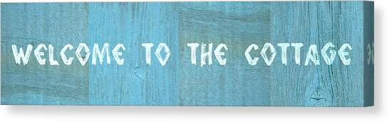 Welcome To The Cottage Canvas Print