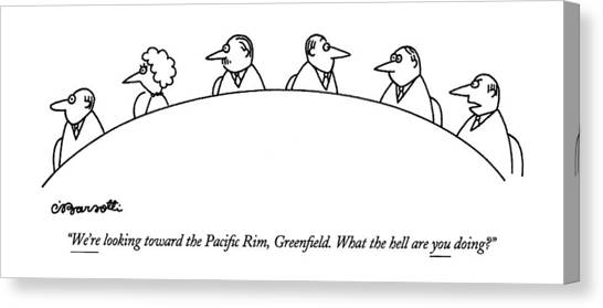 One Direction Canvas Print - We're Looking Toward The Paci?c Rim by Charles Barsotti