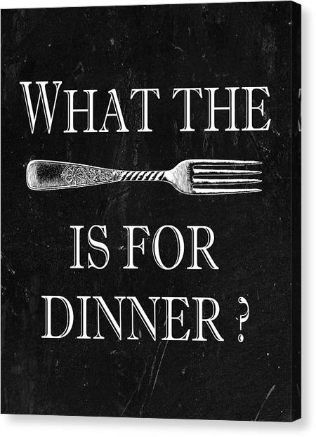 What The Fork Is For Dinner? Canvas Print