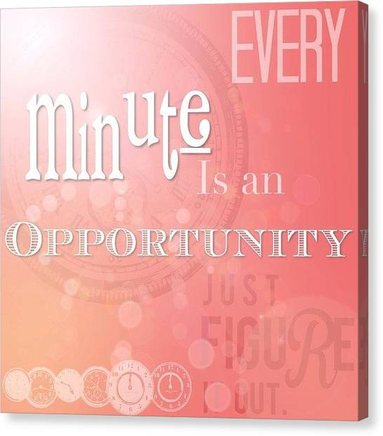 Goal Canvas Print - What Was Your #opportunity Today?  Did by Teresa Mucha