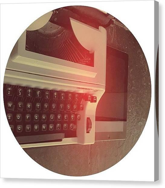 Typewriter Canvas Print - When Old Meets New... ⏳#oldschool by Wanderson Santos