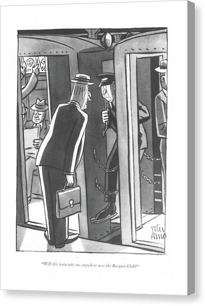Train Conductor Canvas Print - Will This Train Take Me Anywhere Near The Racquet by Peter Arno
