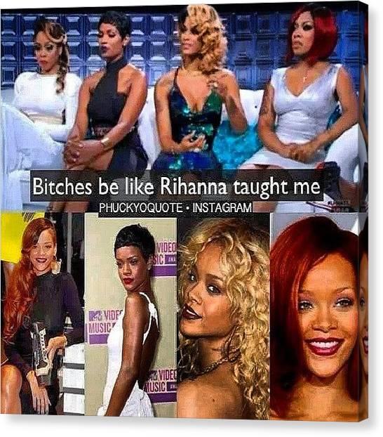 Rihanna Canvas Print - Wow Smh That's Crazy #omg #wtf #smh by Brandon Fisher