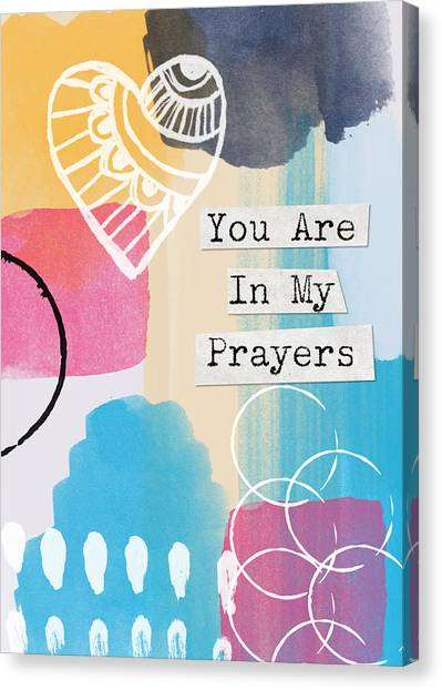 Sympathy Canvas Print - You Are In My Prayers- Colorful Greeting Card by Linda Woods