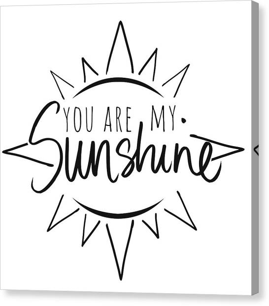 Sun Canvas Print - You Are My Sunshine With Sun by South Social Studio