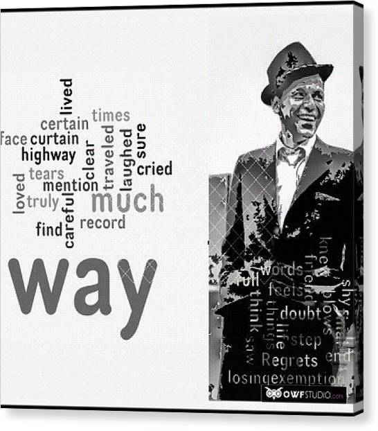 Hollywood Canvas Print - You Did It Your Way? Frank Sinatra by Manuela Kohl