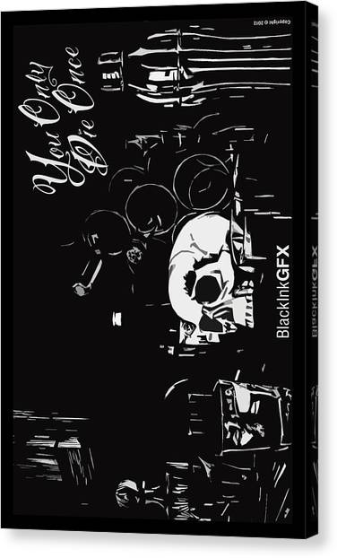 Liquor Canvas Print - You Only Die Once by BlackInkGFX