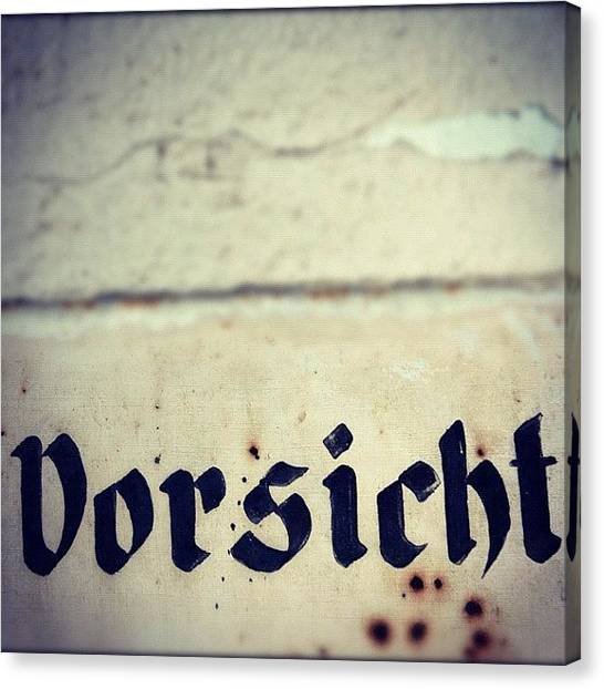 Germany Canvas Print - Vorsicht - Caution - Old German Sign by Matthias Hauser