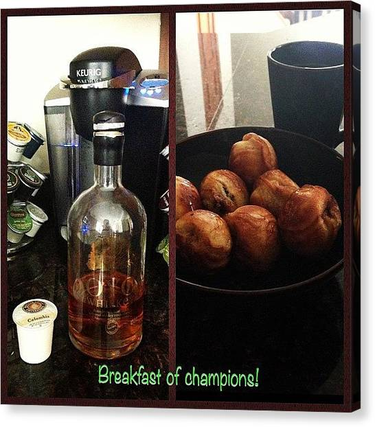 Whiskey Canvas Print - Breakfast Of Champions! #nutella & by Joel Torres