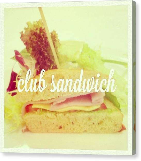 Sandwich Canvas Print - #club #sandwich #food #foodporn #fotd by Jerry Tang