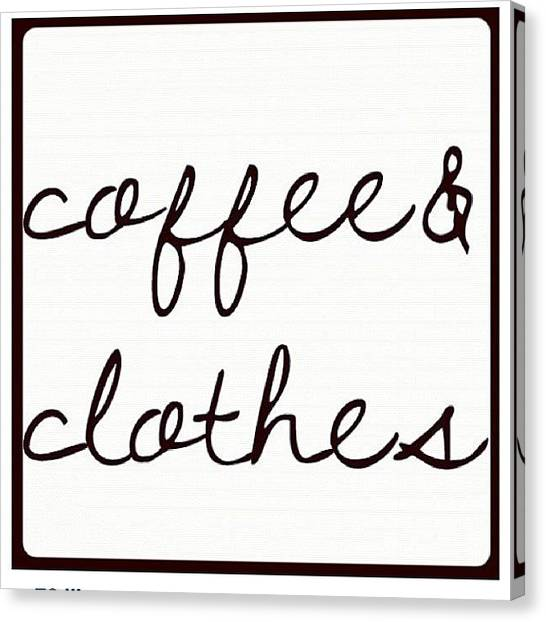 Thanksgiving Canvas Print - #coffee And #clothes #up And #ready To by Nicki Galper