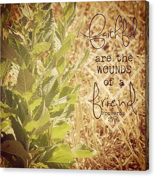 Social Canvas Print - Faithful Are The Wounds Of A Friend by Traci Beeson