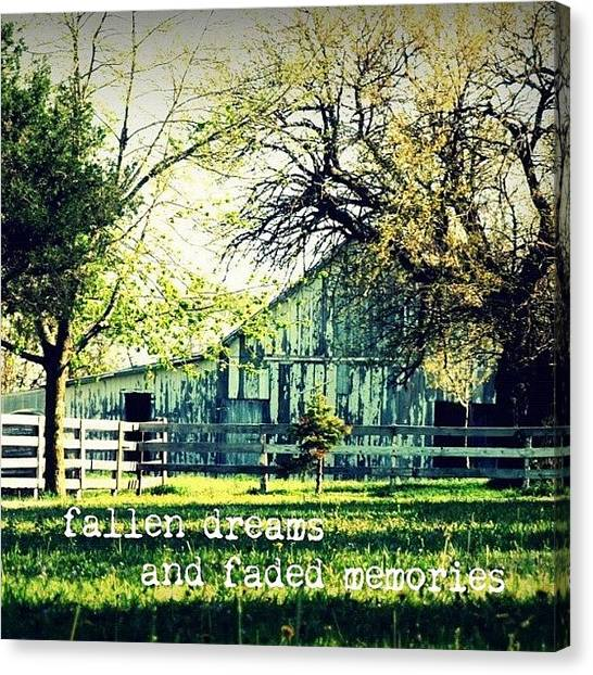 Barns Canvas Print - Fallen Dreams And Faded Memories...✨ by Traci Beeson