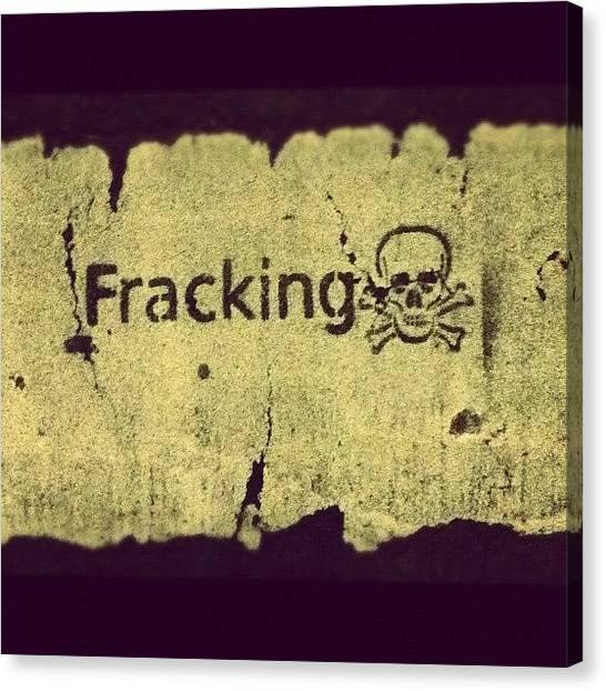 Fracking Canvas Print - #fracking #vitoria #streetart by Joseba Garitano