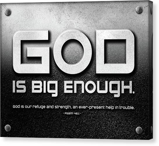 God Is Big Enough - 2 Canvas Print