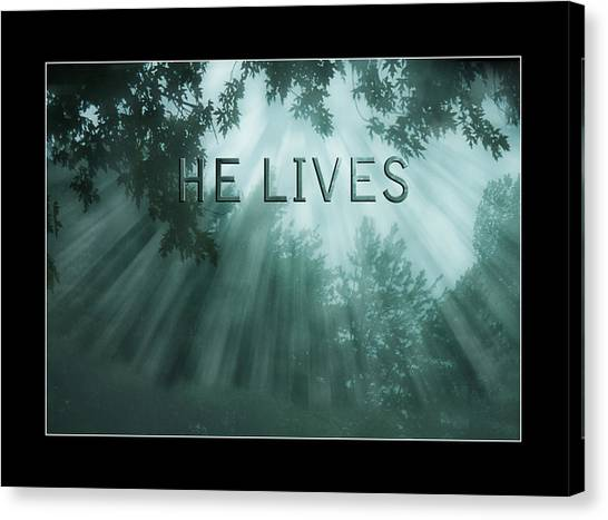 He Lives Canvas Print by Trudy Wilkerson
