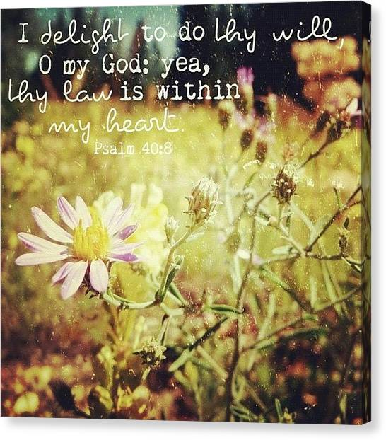 Inspirational Canvas Print - i Delight To Do Thy Will, O My God: by Traci Beeson