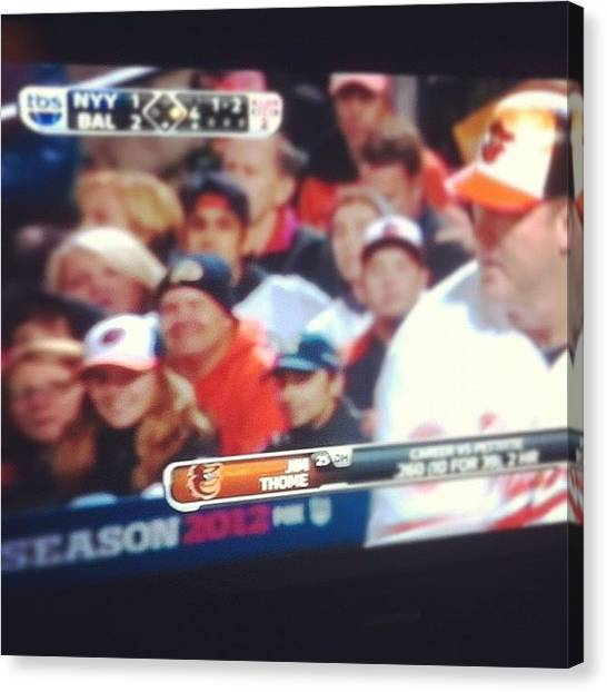 Baltimore Orioles Canvas Print - I Got My Best Friend On Tv! #firstrow by Sara Norris