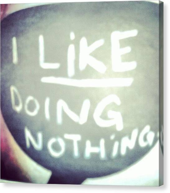 Follow Canvas Print - I Like Doing #nothing #lazy #student by Abdelrahman Alawwad