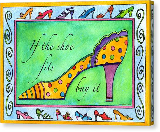 If The Shoe Fits Buy It Canvas Print by Pamela  Corwin