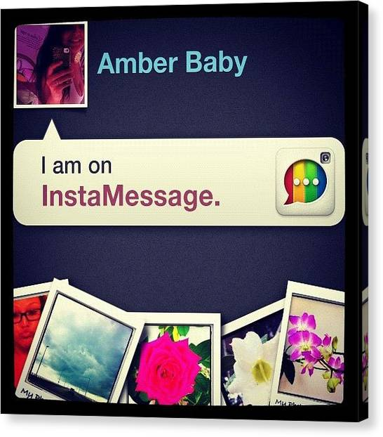 Baby Canvas Print - I'm On Instamessage! Chat With Me Now! by Amber Baby