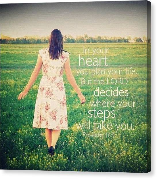 Inspirational Canvas Print - In Your Heart You Plan Your Life. But by Traci Beeson