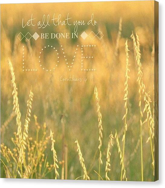 Inspirational Canvas Print - let All That You Do Be Done In by Traci Beeson