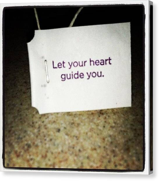 Tea Canvas Print - Let Your Heart Guide You by Lori Lynn Gager