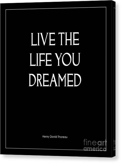 Live The Life You Dreamed Quote Canvas Print