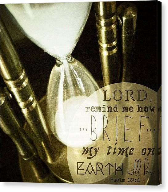 "Inspirational Canvas Print - ""lord, Remind Me How Brief My Time On by Traci Beeson"