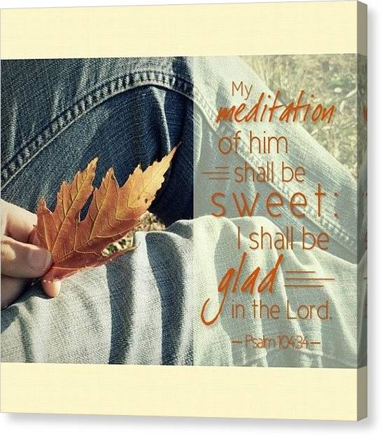 Autumn Leaves Canvas Print - my Meditation Of Him Shall Be Sweet: by Traci Beeson